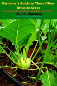 Gardener's Guide to Those Other Brassica Crops