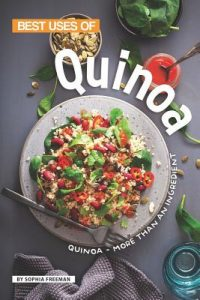 Best Uses of Quinoa
